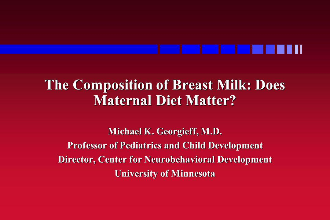 The Composition of Breast Milk: Does Maternal Diet Matter