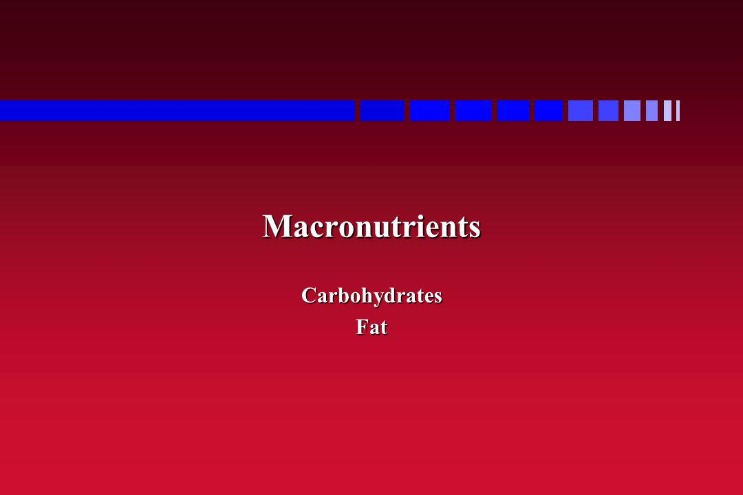 Macronutrients Carbohydrates Fat