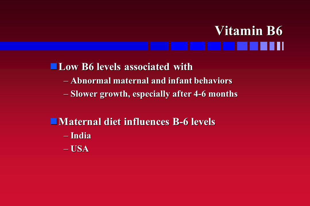 Vitamin B6 Low B6 levels associated with