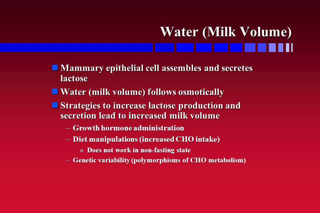 Water (Milk Volume) Mammary epithelial cell assembles and secretes lactose. Water (milk volume) follows osmotically.