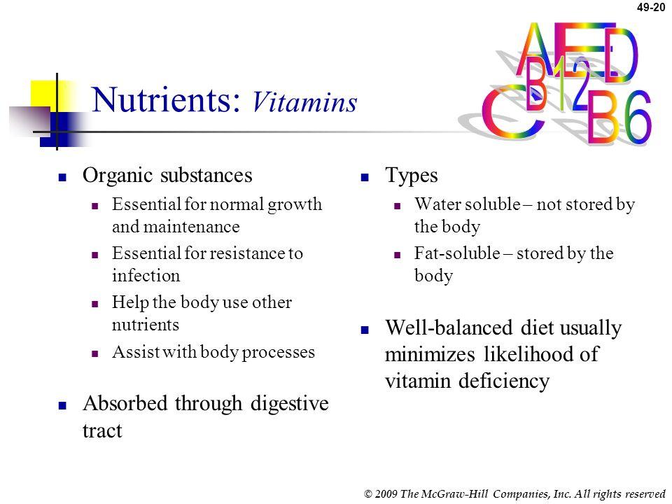 Nutrients: Vitamins A E D B12 C B6 Organic substances