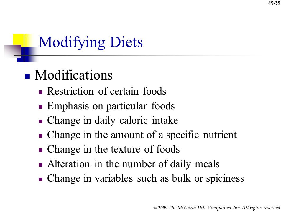 Modifying Diets Modifications Restriction of certain foods