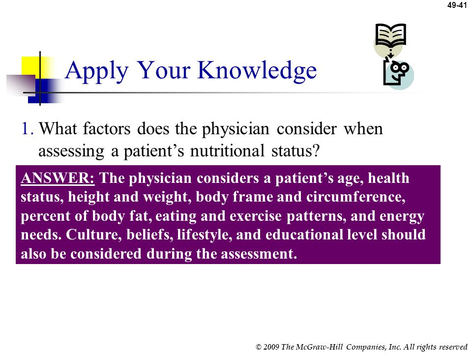 Apply Your Knowledge What factors does the physician consider when assessing a patient's nutritional status