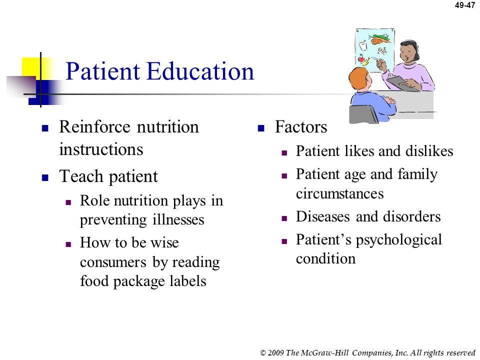 Patient Education Reinforce nutrition instructions Teach patient