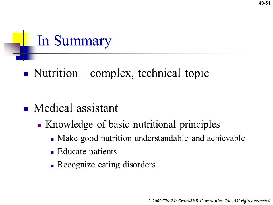 In Summary Nutrition – complex, technical topic Medical assistant