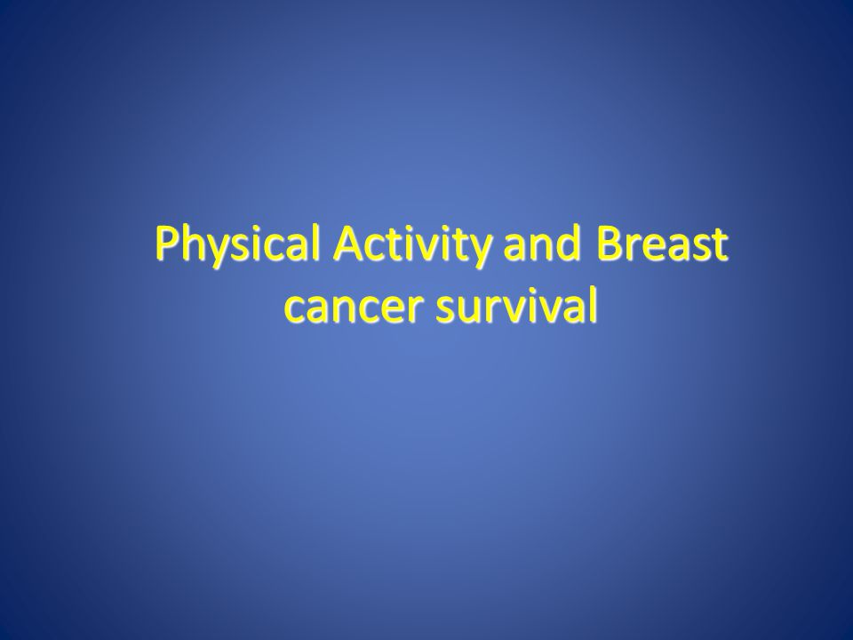 Physical Activity and Breast cancer survival