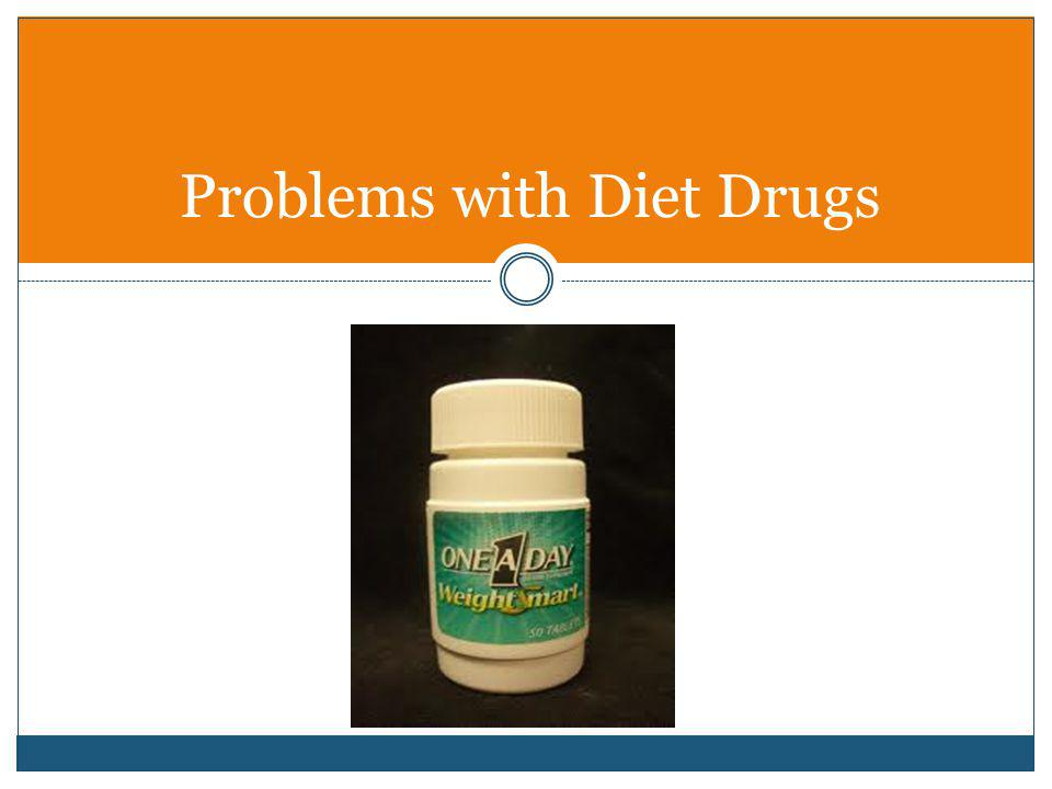 Problems with Diet Drugs