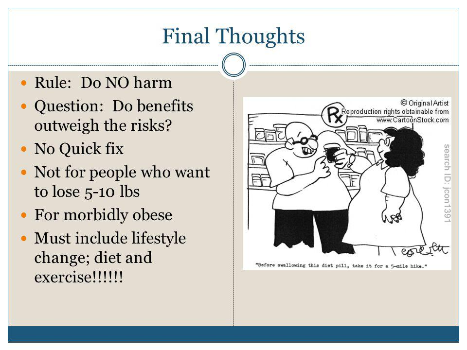 Final Thoughts Rule: Do NO harm
