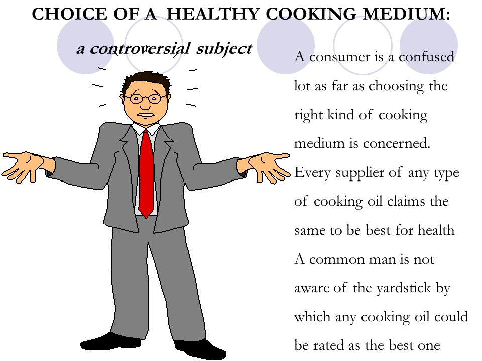 CHOICE OF A HEALTHY COOKING MEDIUM: