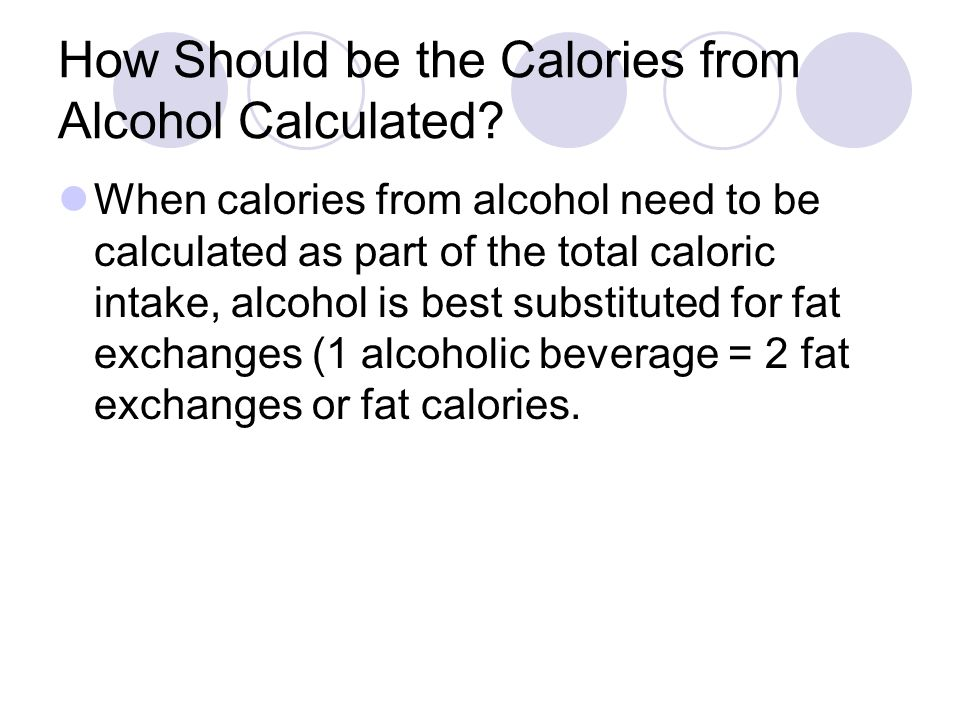 How Should be the Calories from Alcohol Calculated