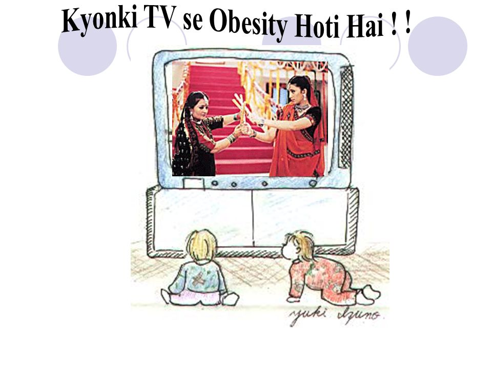 Kyonki TV se Obesity Hoti Hai ! !