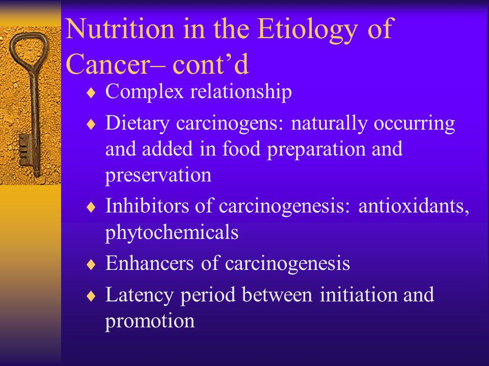 Nutrition in the Etiology of Cancer– cont'd