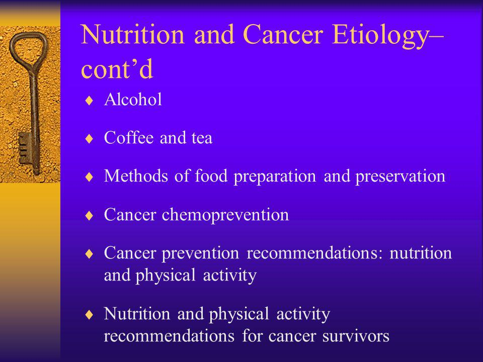 Nutrition and Cancer Etiology– cont'd