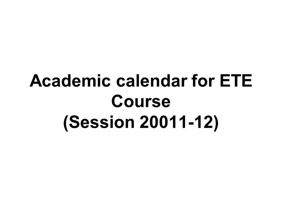 Academic calendar for ETE Course (Session )