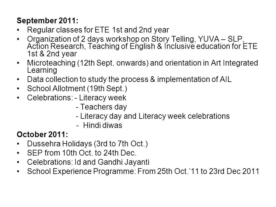 September 2011: Regular classes for ETE 1st and 2nd year.