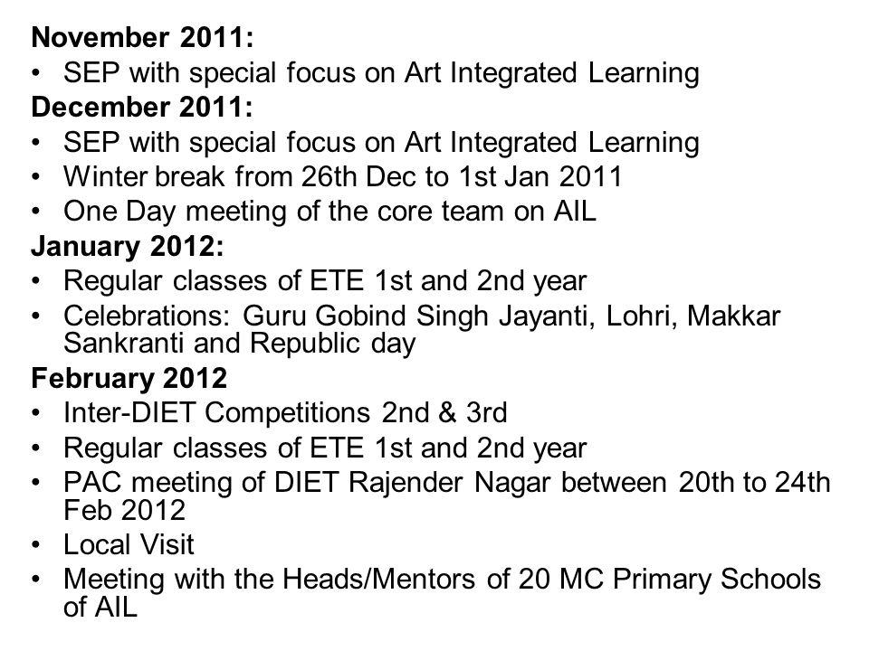 November 2011: SEP with special focus on Art Integrated Learning. December 2011: Winter break from 26th Dec to 1st Jan 2011.