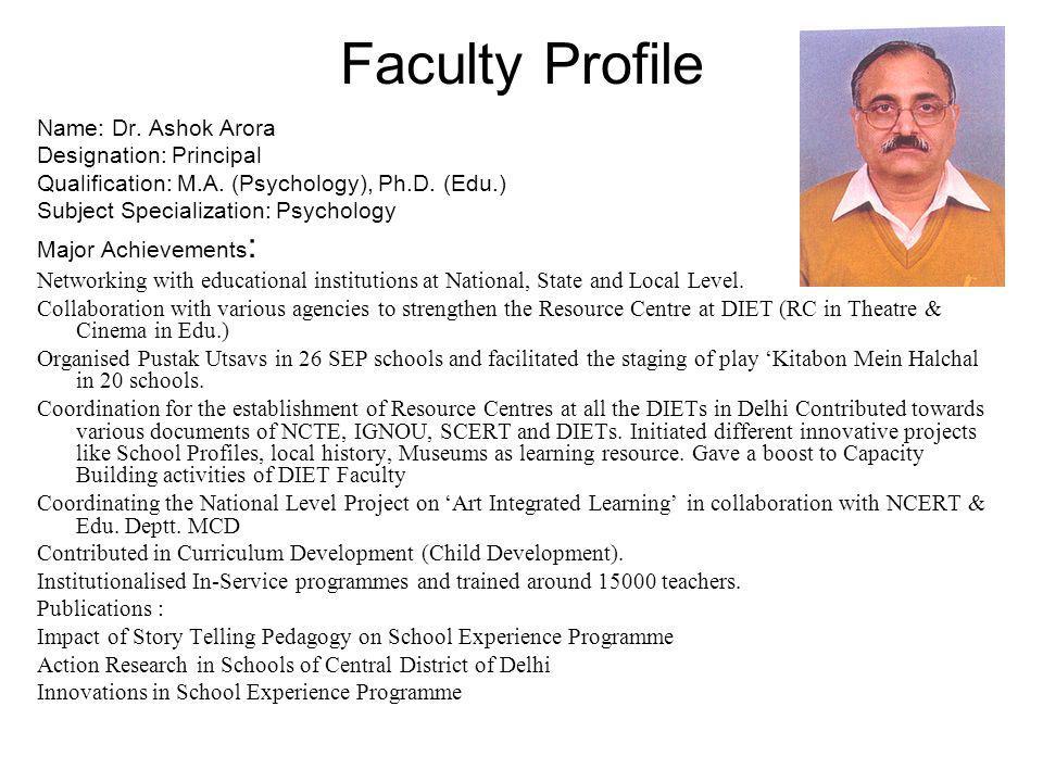 Faculty Profile Name: Dr. Ashok Arora Designation: Principal