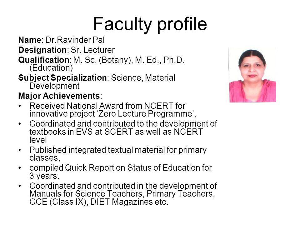 Faculty profile Name: Dr.Ravinder Pal Designation: Sr. Lecturer