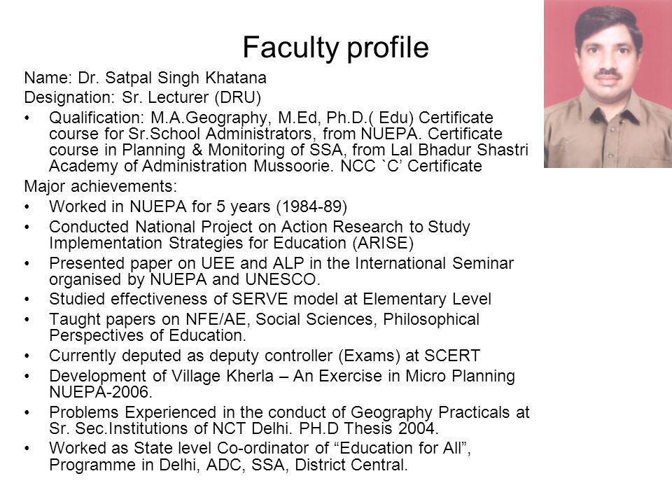 Faculty profile Name: Dr. Satpal Singh Khatana