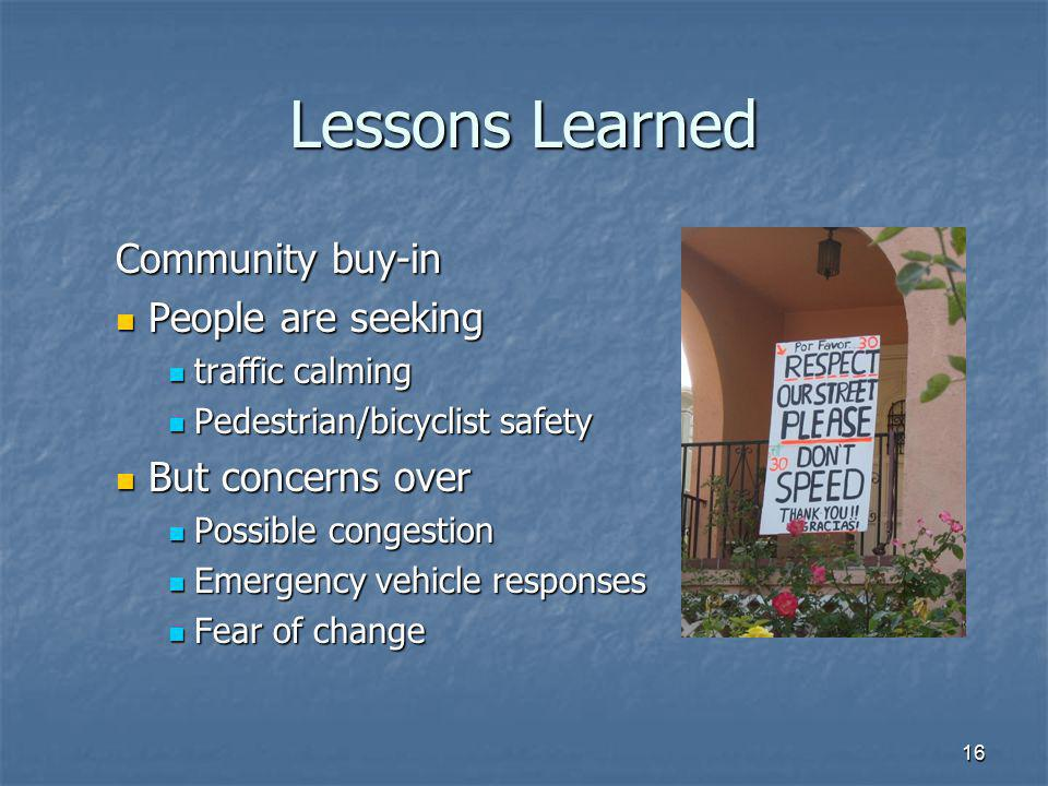 Lessons Learned Community buy-in People are seeking But concerns over