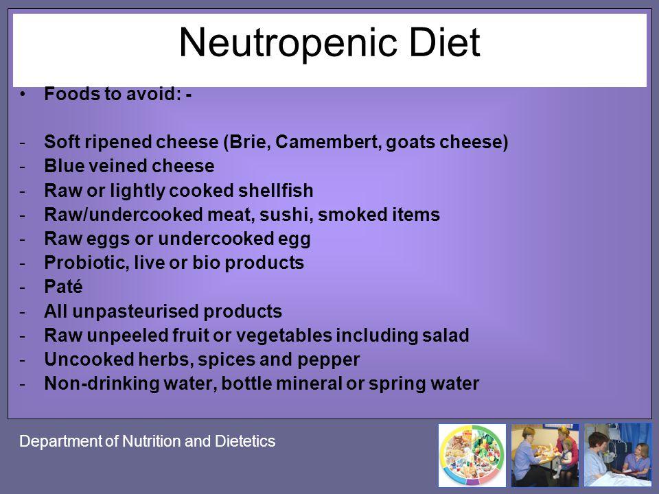 Neutropenic Diet Foods to avoid: -
