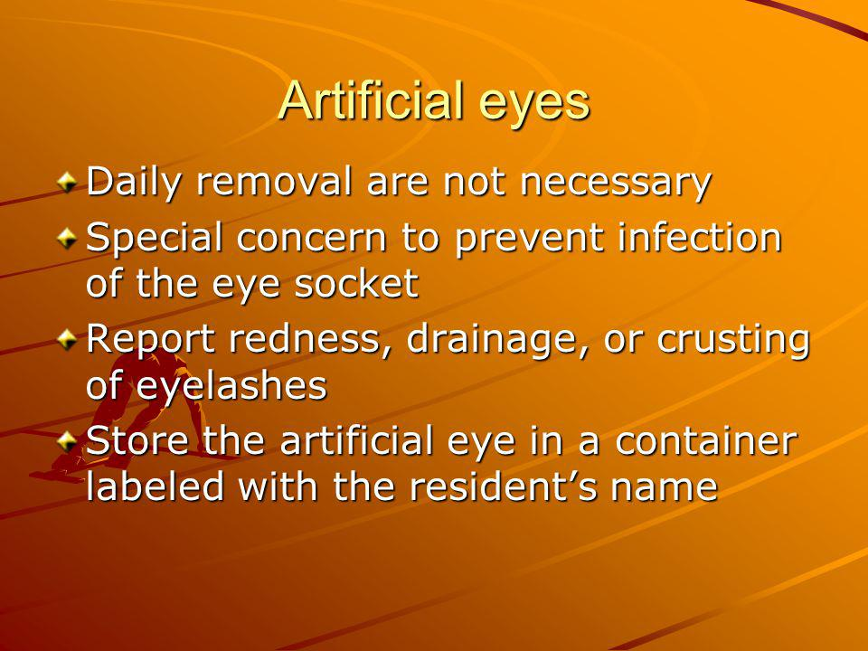 Artificial eyes Daily removal are not necessary