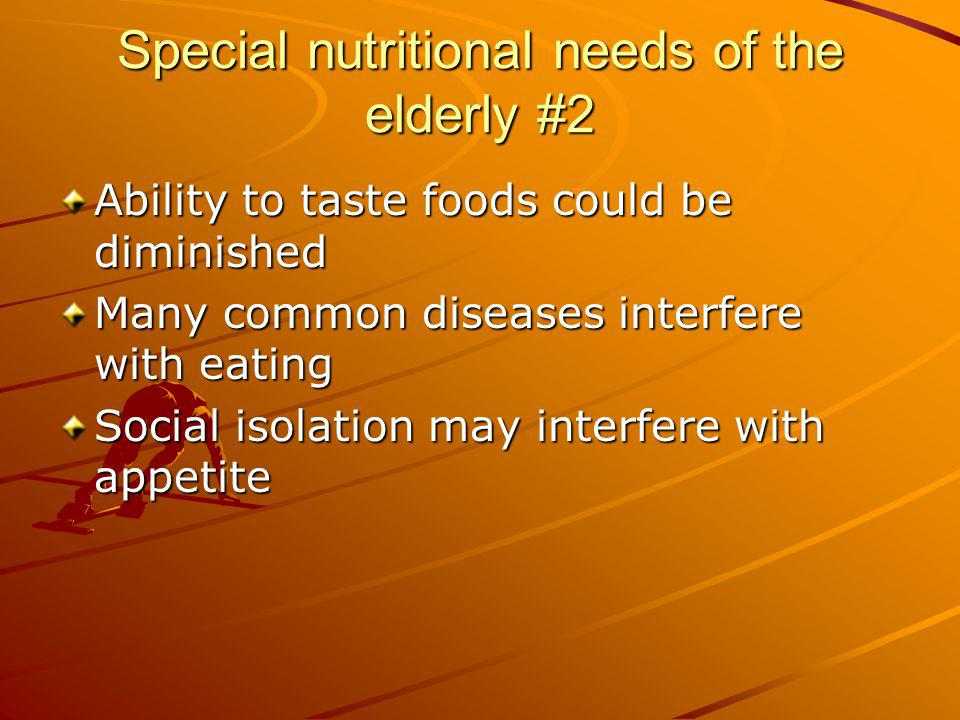 Special nutritional needs of the elderly #2
