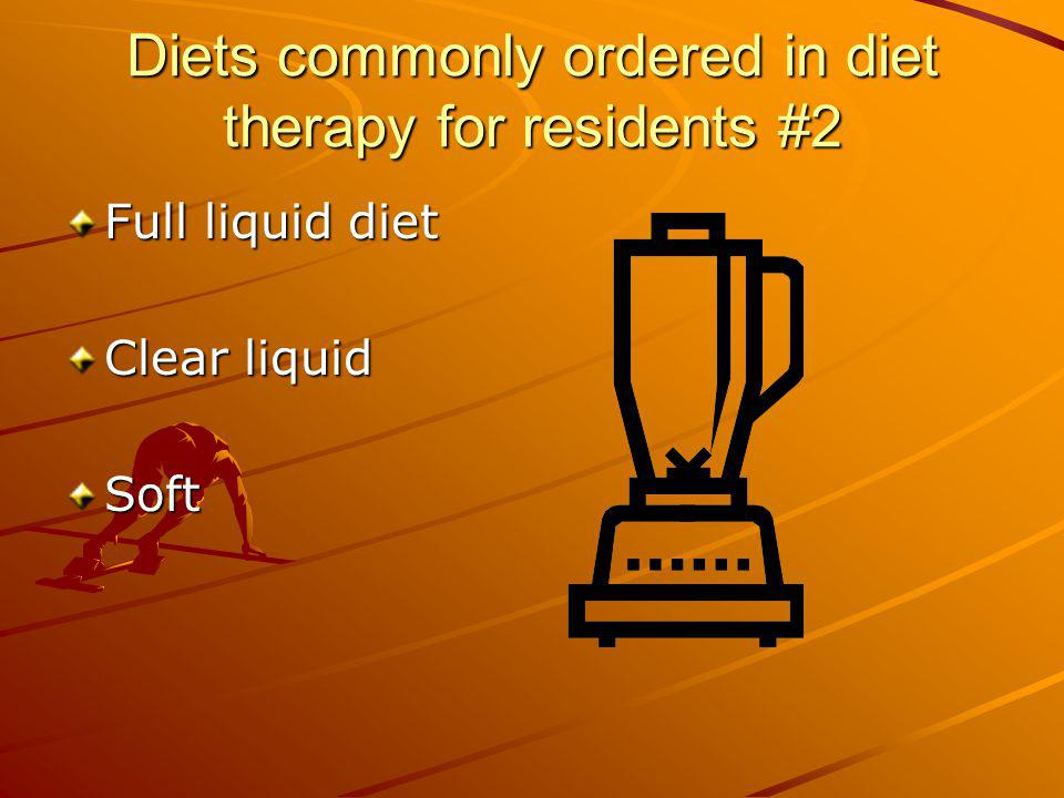 Diets commonly ordered in diet therapy for residents #2