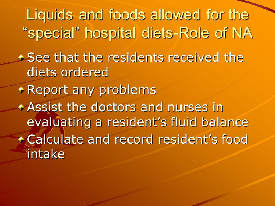Liquids and foods allowed for the special hospital diets-Role of NA