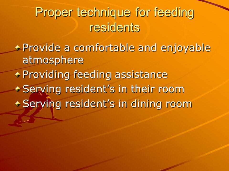 Proper technique for feeding residents