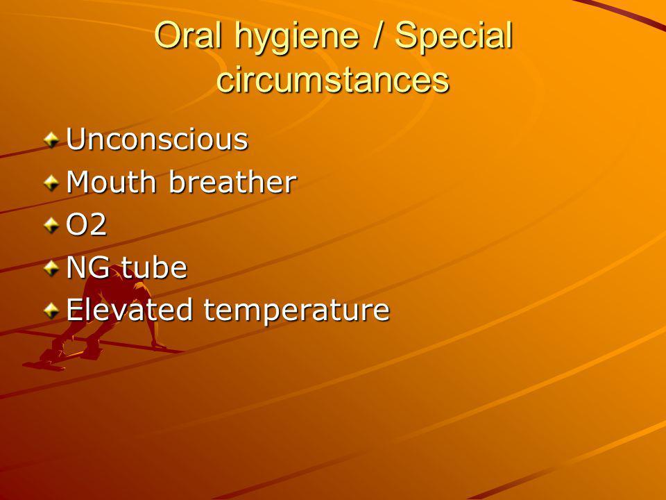 Oral hygiene / Special circumstances