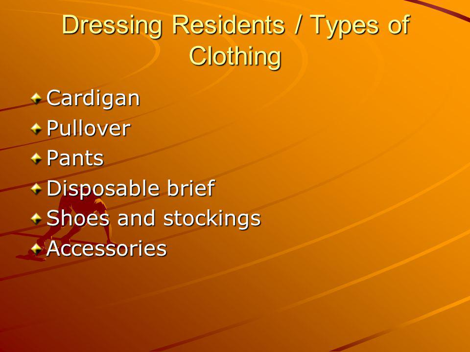 Dressing Residents / Types of Clothing