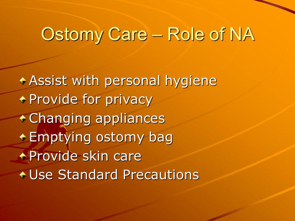 Ostomy Care – Role of NA Assist with personal hygiene