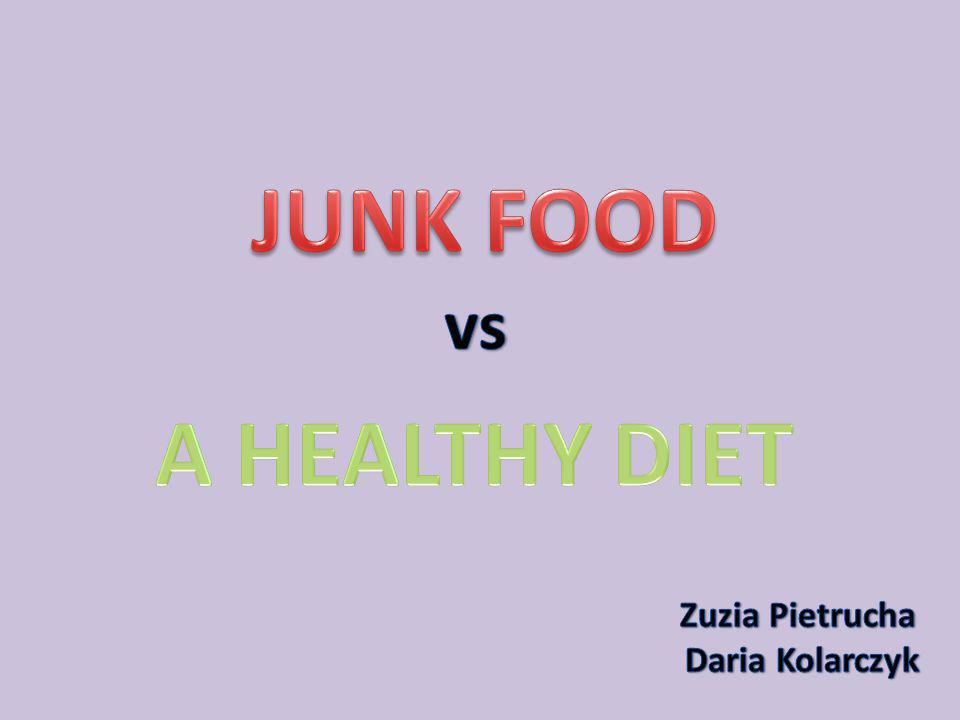 JUNK FOOD A HEALTHY DIET