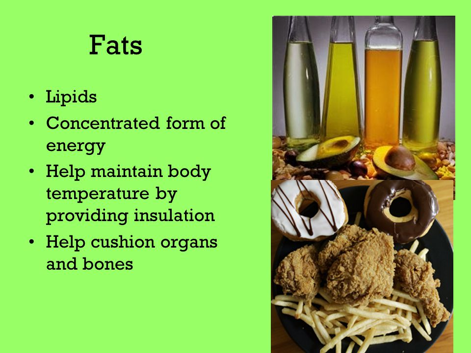 Fats Lipids Concentrated form of energy