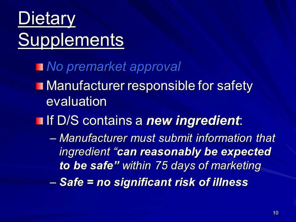 Dietary Supplements No premarket approval