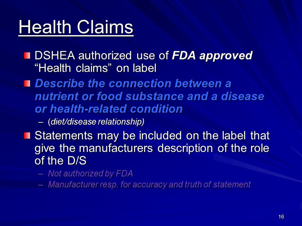 Health Claims DSHEA authorized use of FDA approved Health claims on label.