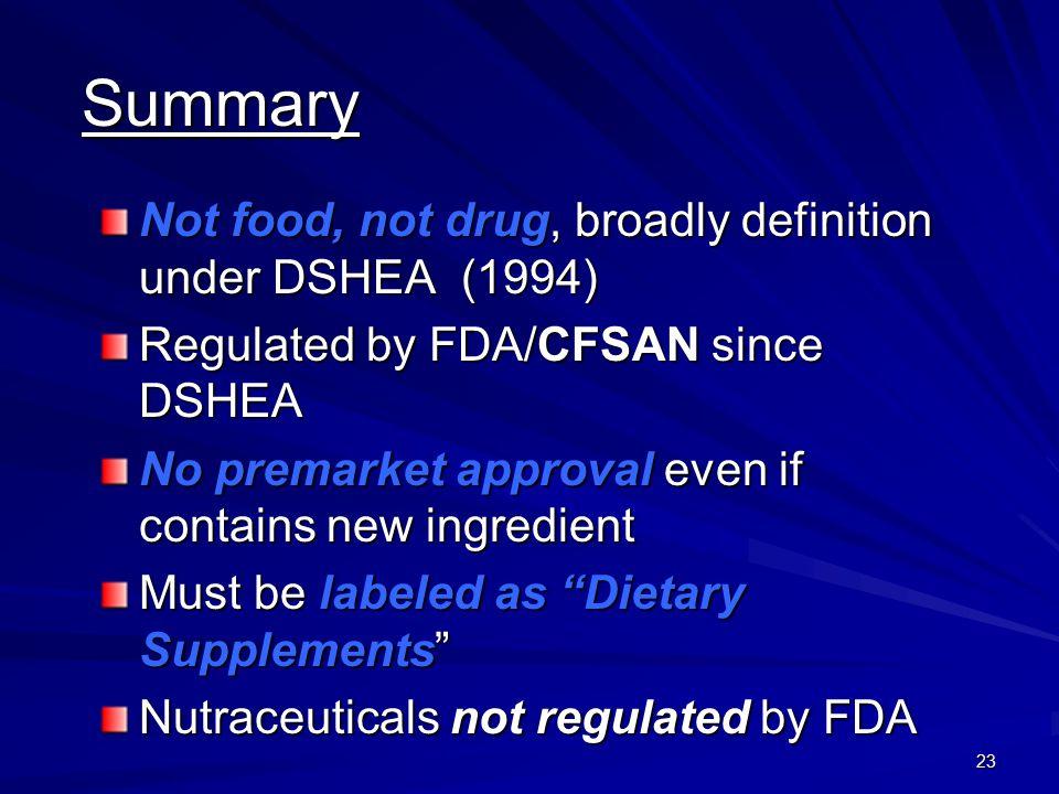 Summary Not food, not drug, broadly definition under DSHEA (1994)