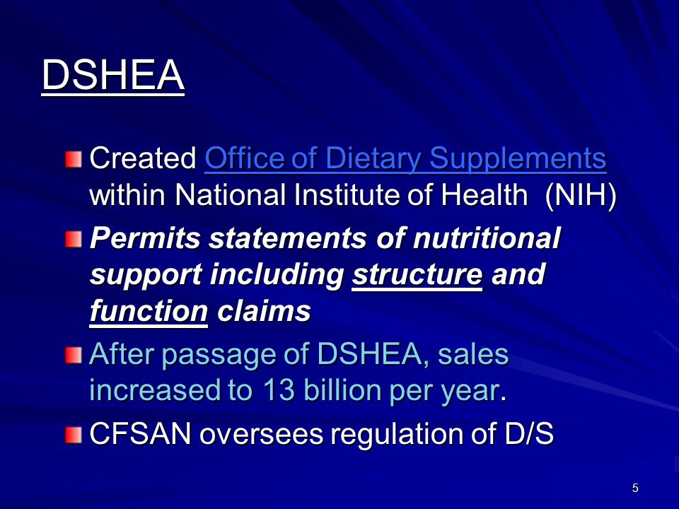 DSHEA Created Office of Dietary Supplements within National Institute of Health (NIH)