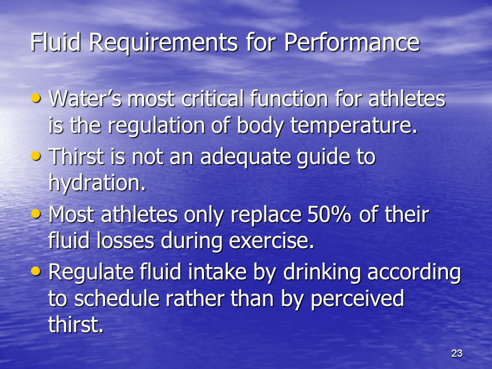 Fluid Requirements for Performance
