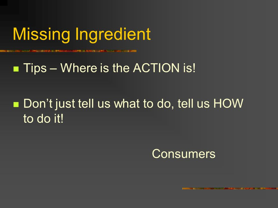 Missing Ingredient Tips – Where is the ACTION is!
