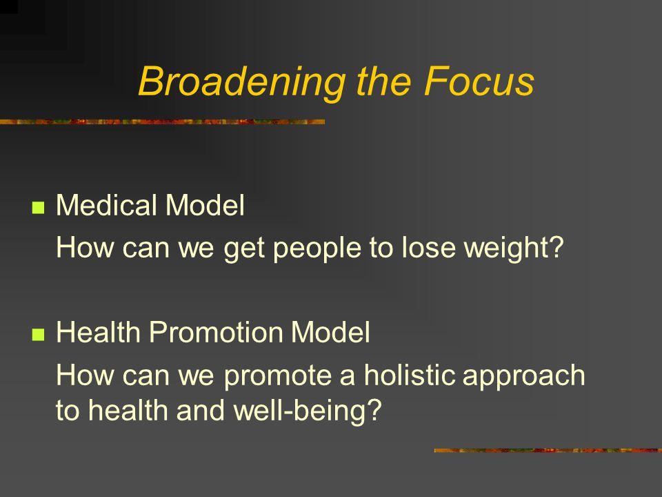 Broadening the Focus Medical Model