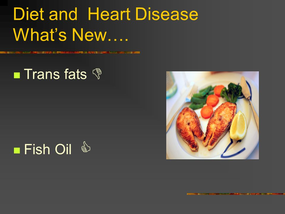 Diet and Heart Disease What's New….