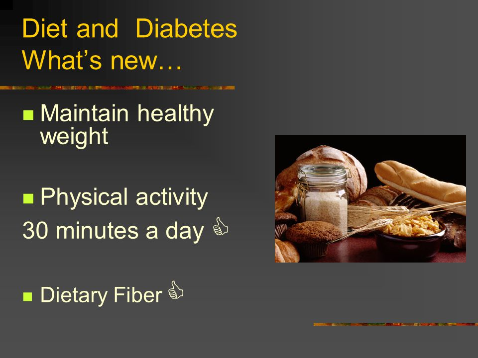 Diet and Diabetes What's new…