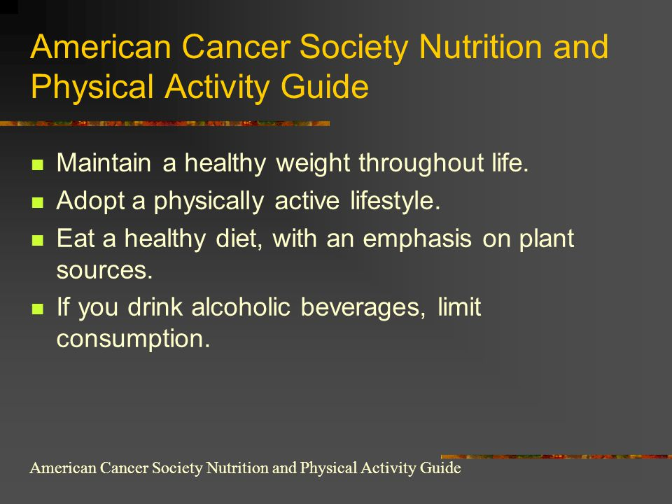 American Cancer Society Nutrition and Physical Activity Guide
