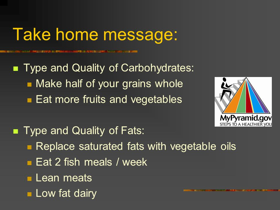 Take home message: Type and Quality of Carbohydrates: