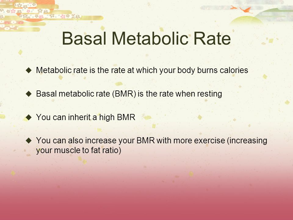 Basal Metabolic Rate Metabolic rate is the rate at which your body burns calories. Basal metabolic rate (BMR) is the rate when resting.