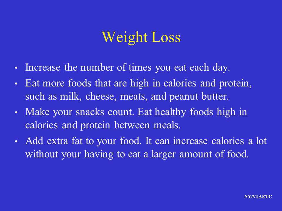 Weight Loss Increase the number of times you eat each day.