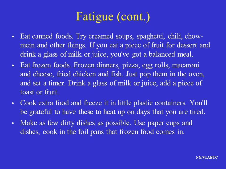 Fatigue (cont.)