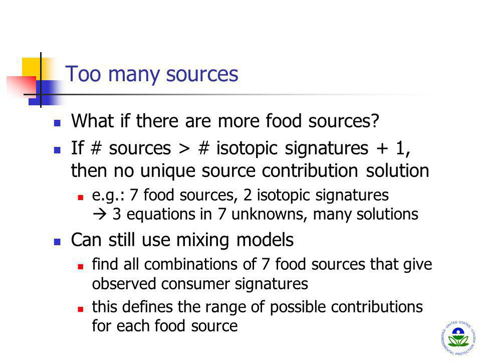 Too many sources What if there are more food sources